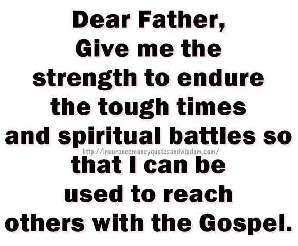 Give me the strength to endure the tough times