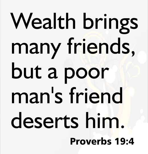 Wealth brings many friends, but a poor man's friend deserts him