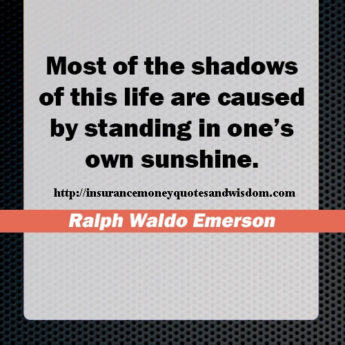 Most Of The Shadows Of This Life Ralph Waldo Emerson